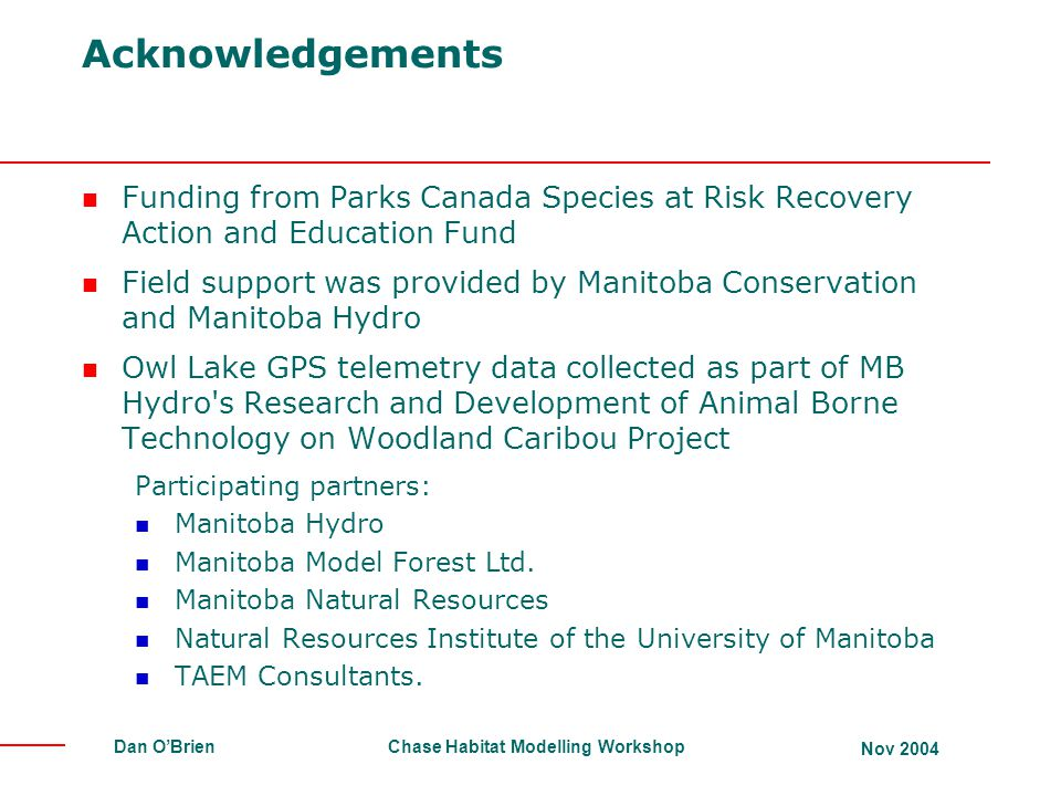 Acknowledgements Funding from Parks Canada Species at Risk Recovery Action and Education Fund.