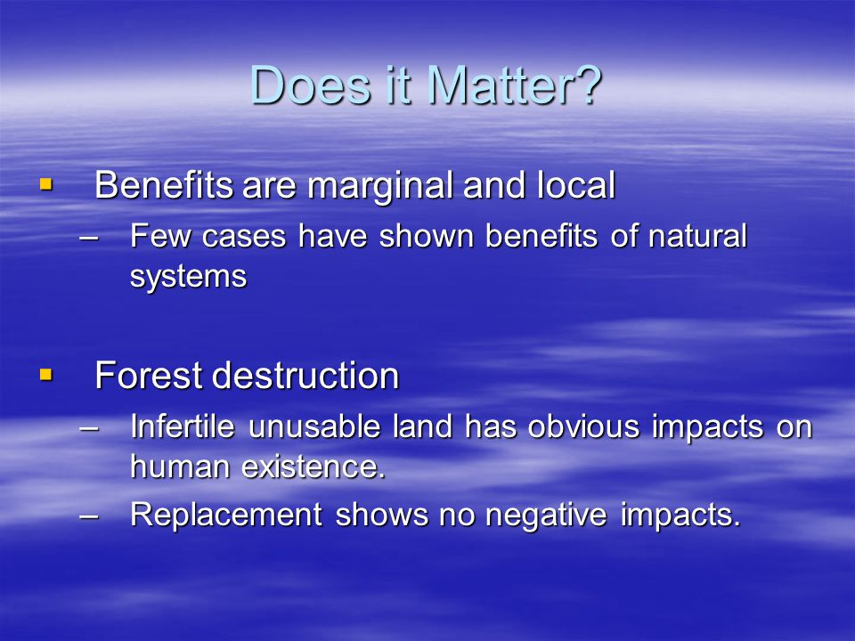 Does it Matter Benefits are marginal and local Forest destruction