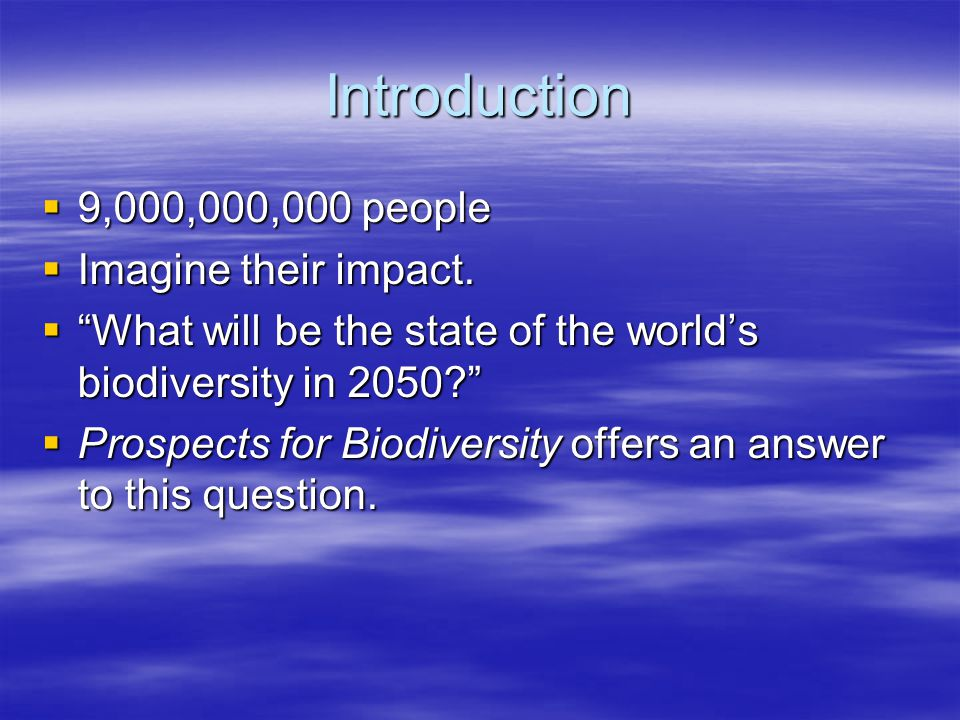Introduction 9,000,000,000 people Imagine their impact.