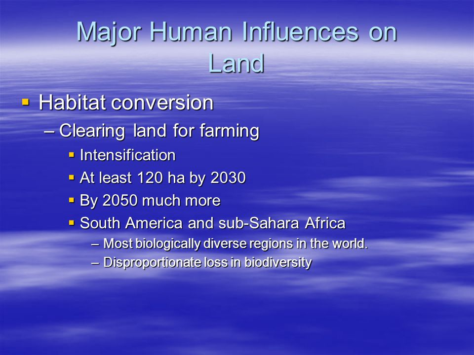Major Human Influences on Land
