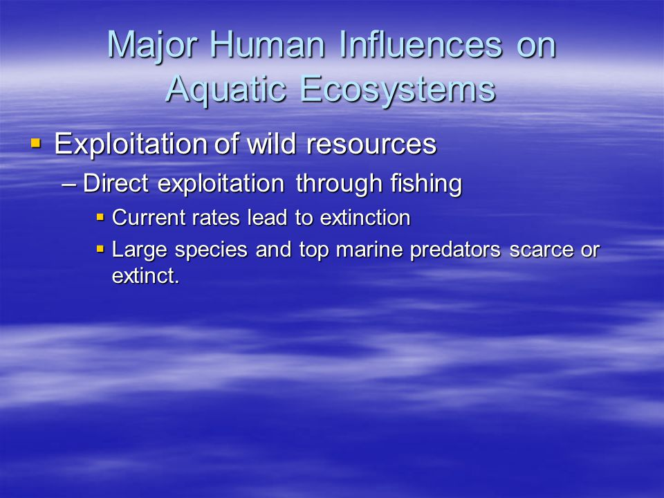 Major Human Influences on Aquatic Ecosystems