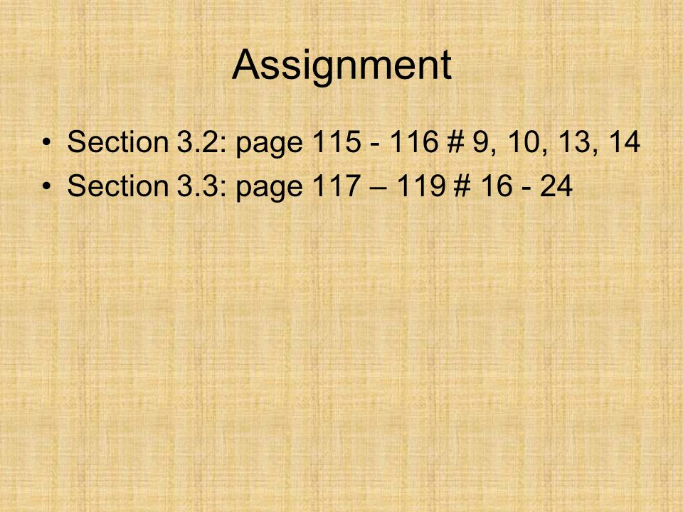 Assignment Section 3.2: page 115 - 116 # 9, 10, 13, 14
