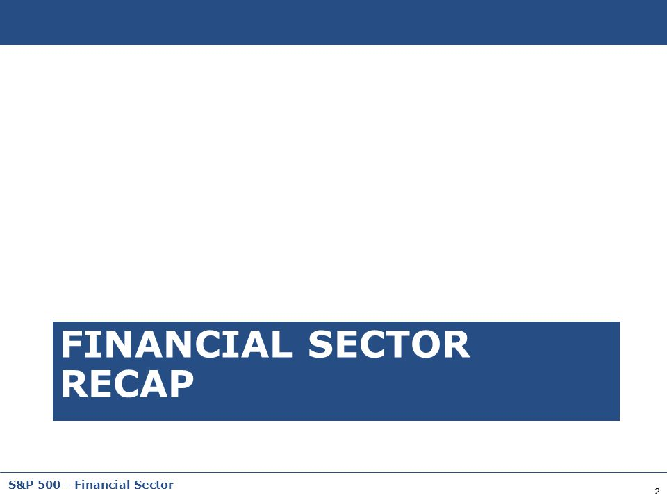 FINANCIAL SECTOR RECAP