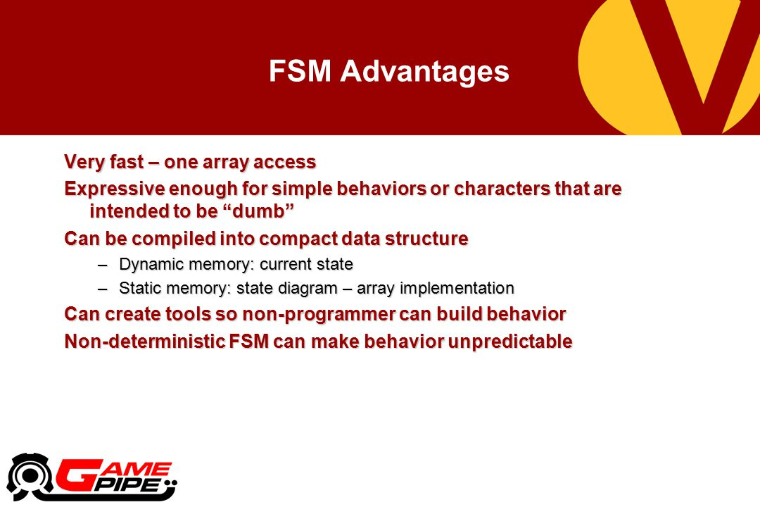FSM Advantages Very fast – one array access