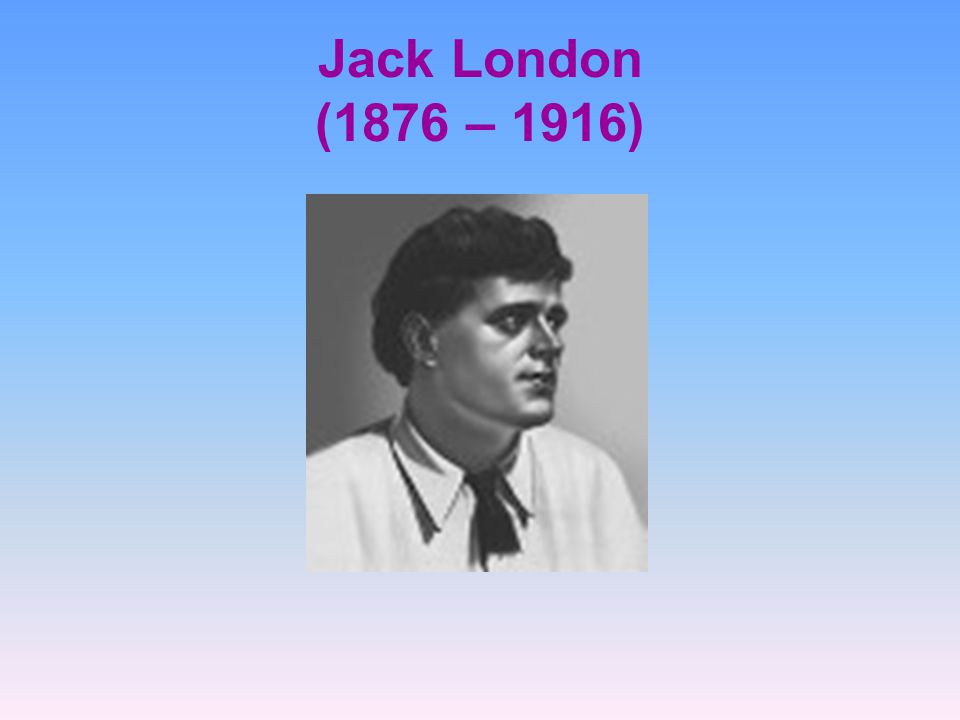 jack london famous american writer of Jack london: an american life is almost as much fun to read as its subject's best work mr labor, a professor of american literature at centenary college in shreveport, la, is the country's foremost london scholar he wisely lets london's life and art unfold without judgment.