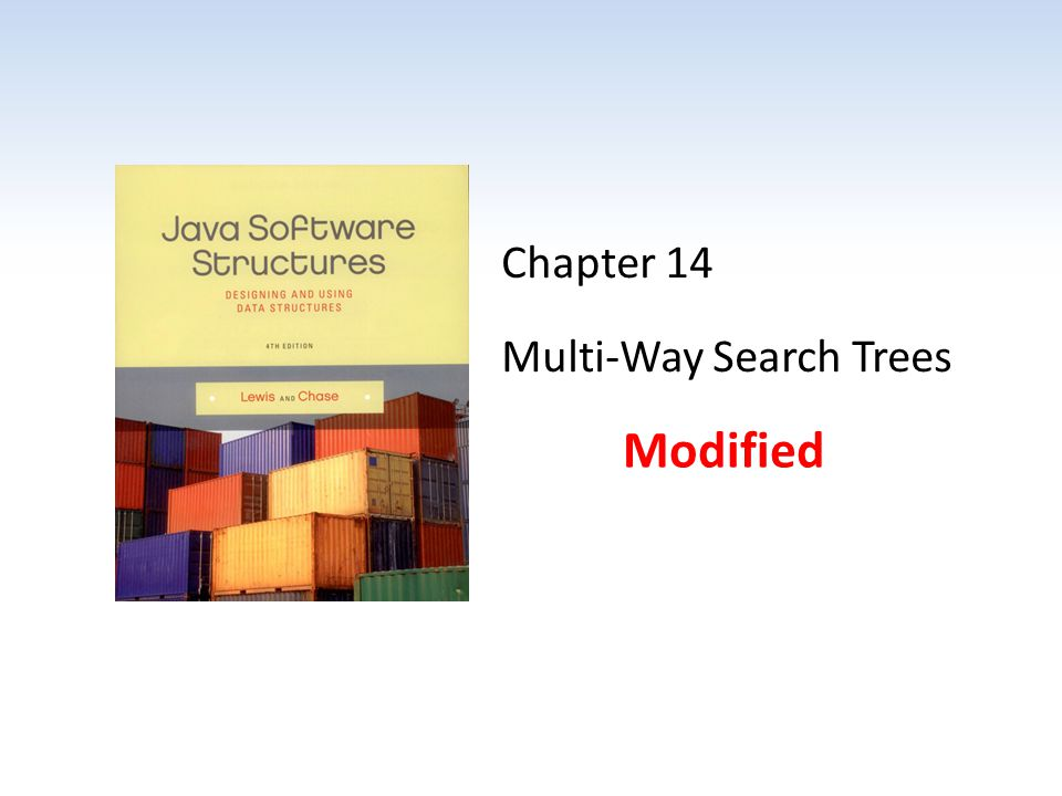 Chapter 14 Multi-Way Search Trees