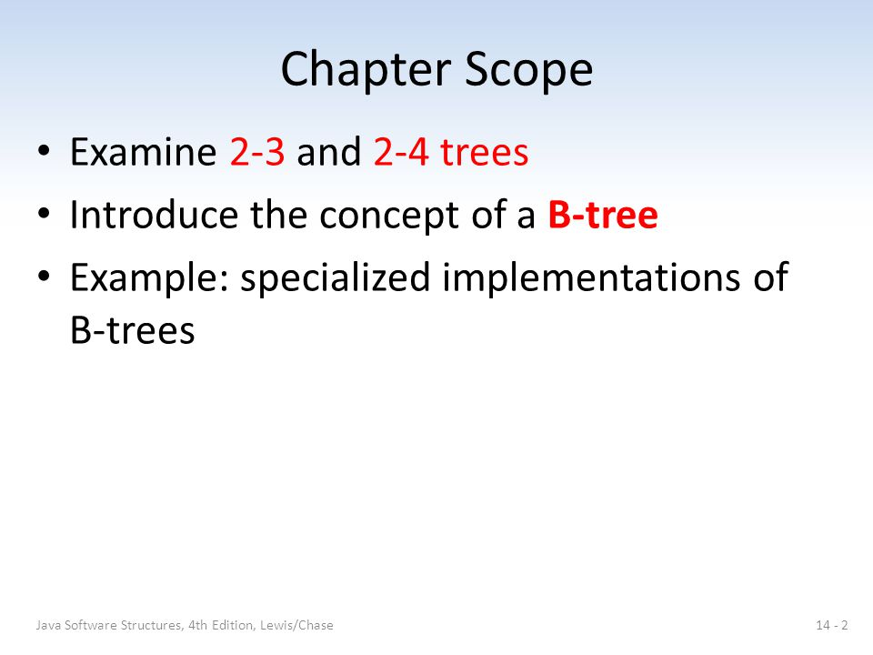 Chapter Scope Examine 2-3 and 2-4 trees