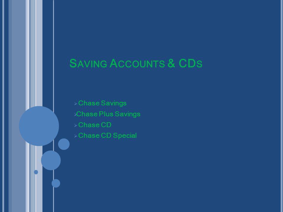Saving Accounts & CDs Chase Savings Chase Plus Savings Chase CD