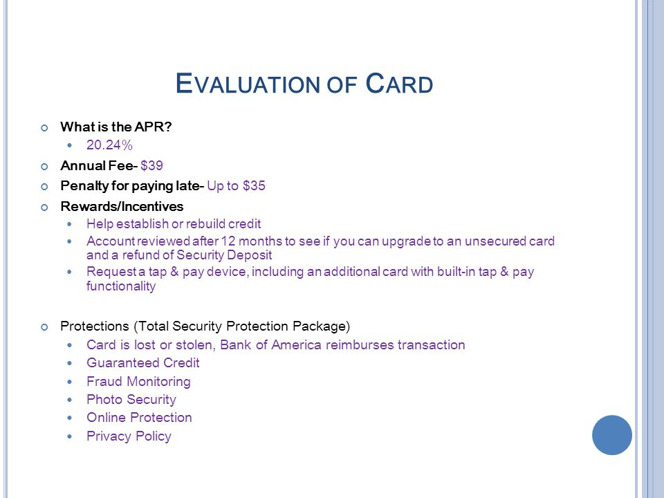 Evaluation of Card What is the APR 20.24% Annual Fee- $39