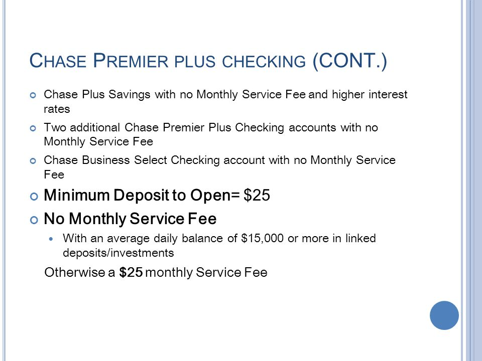 Chase Premier plus checking (CONT.)