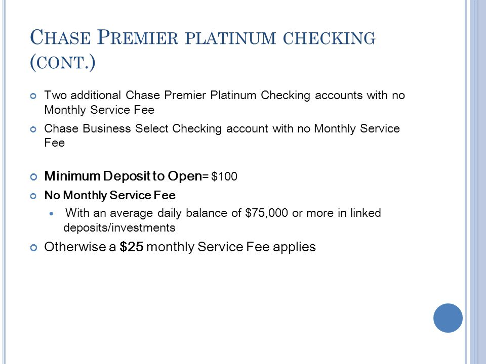 Chase Premier platinum checking (cont.)