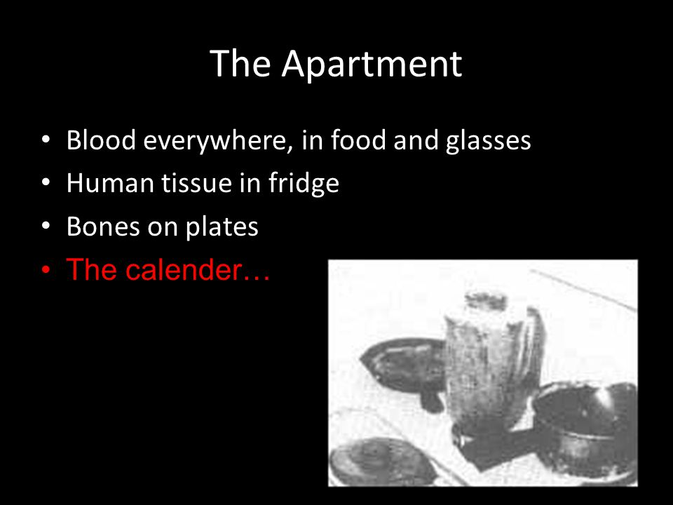 The Apartment Blood everywhere, in food and glasses