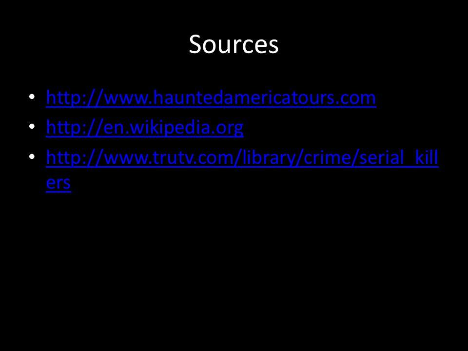 Sources http://www.hauntedamericatours.com http://en.wikipedia.org