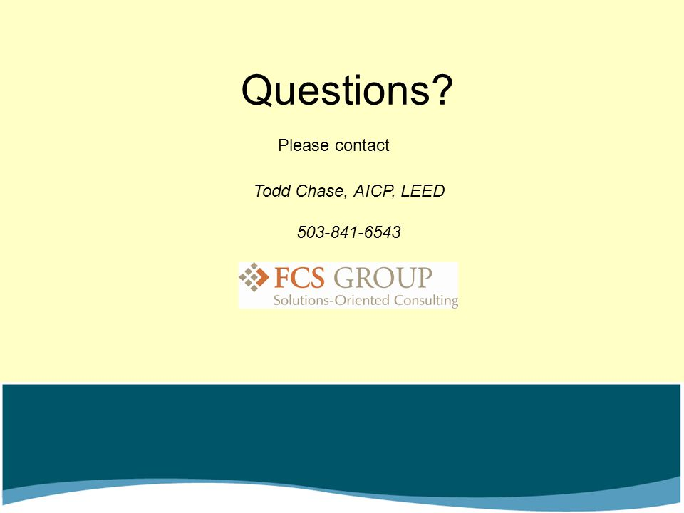 Questions Please contact Todd Chase, AICP, LEED 503-841-6543