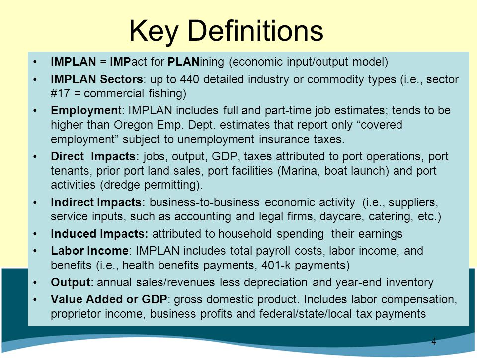 Key Definitions IMPLAN = IMPact for PLANining (economic input/output model)