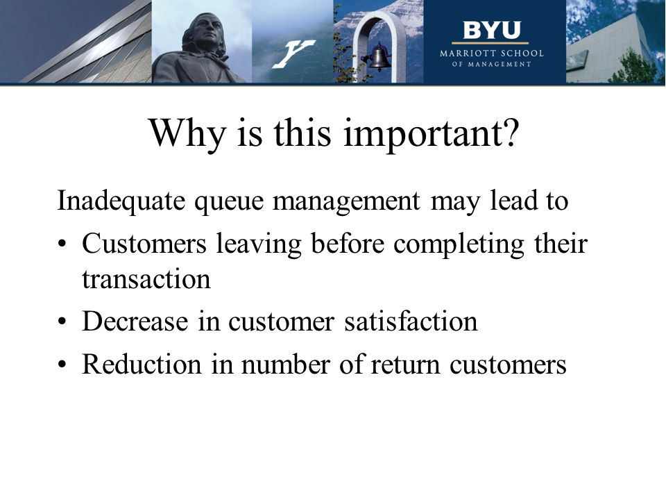 Why is this important Inadequate queue management may lead to