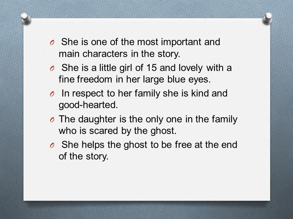 She is one of the most important and main characters in the story.