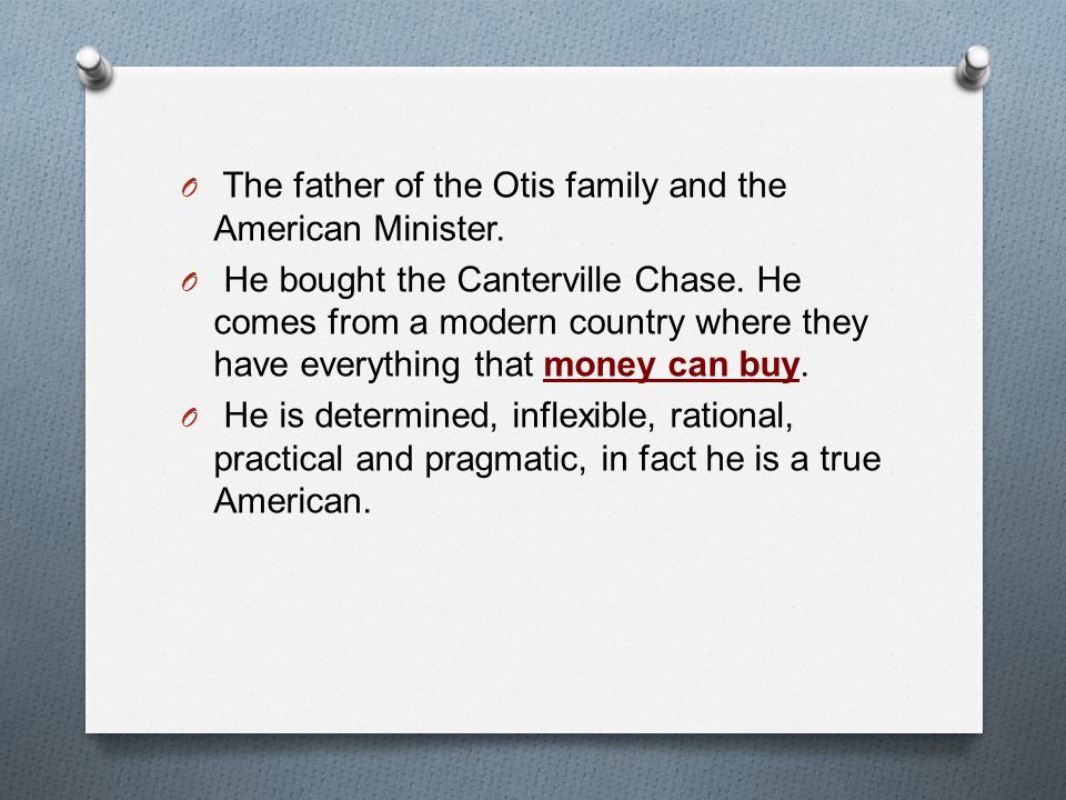 The father of the Otis family and the American Minister.