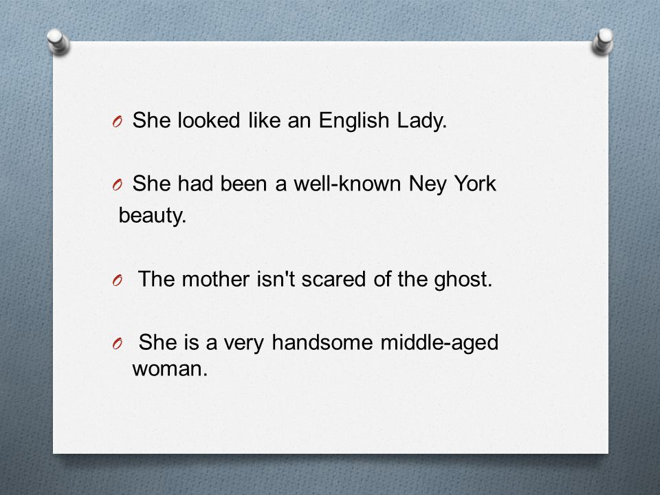 She looked like an English Lady.