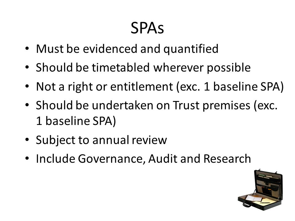 SPAs Must be evidenced and quantified
