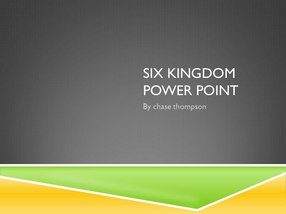 six kingdom power point