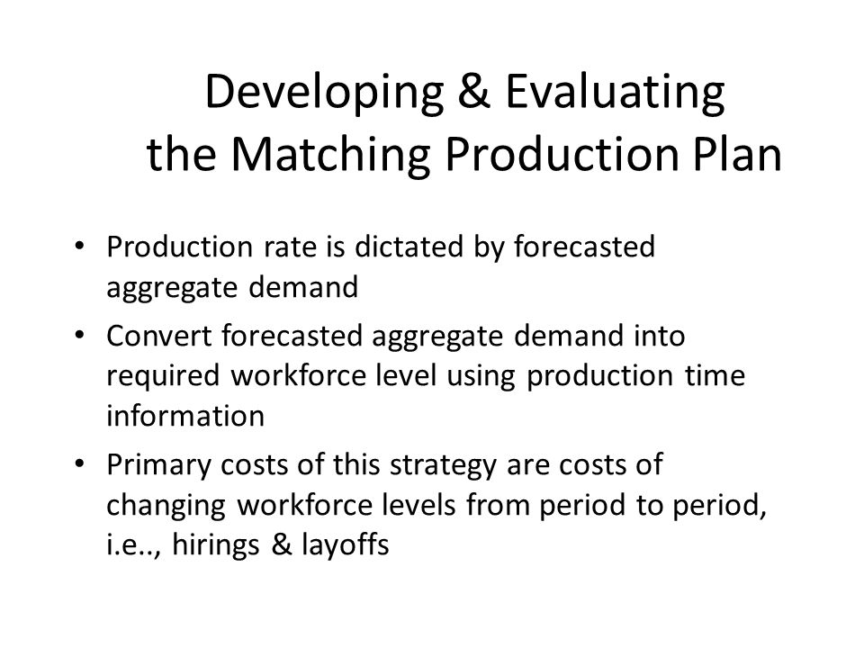 Developing & Evaluating the Matching Production Plan