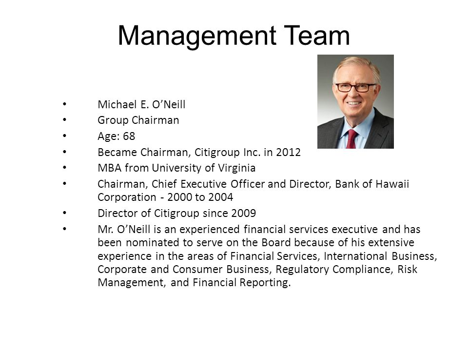 Management Team Michael E. O'Neill Group Chairman Age: 68