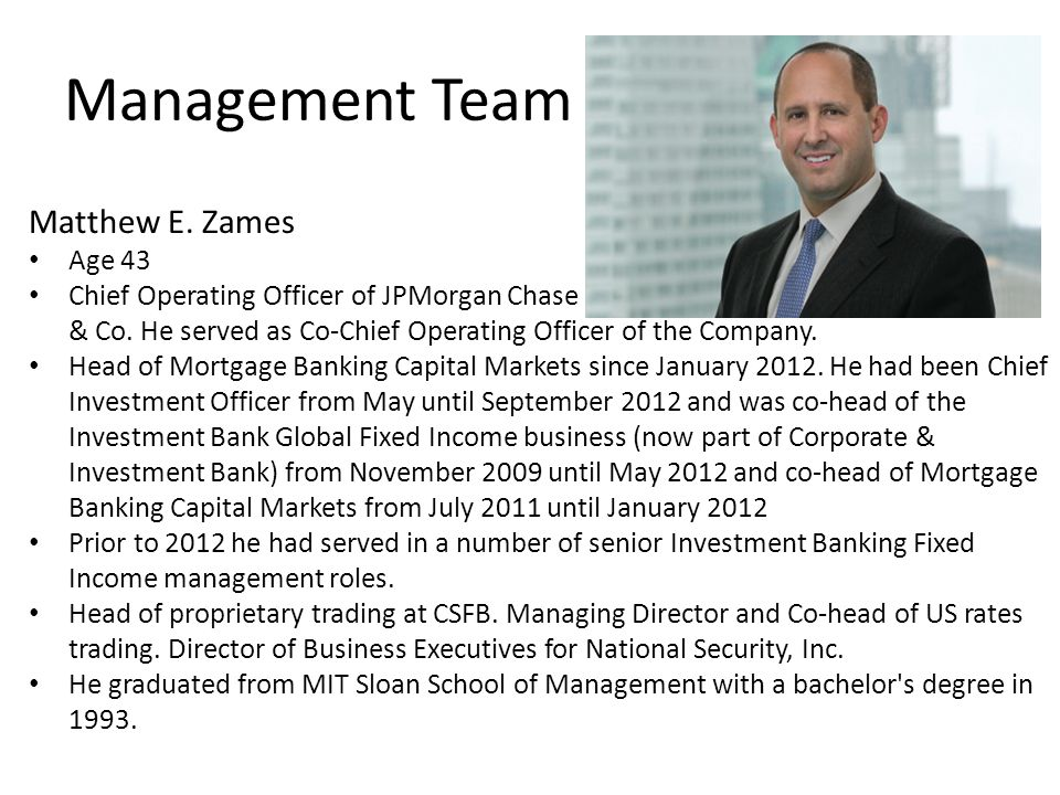 Management Team Matthew E. Zames Age 43