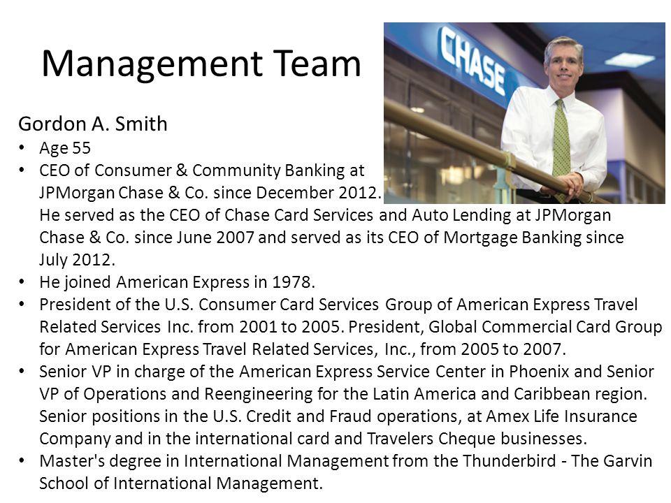 Management Team Gordon A. Smith Age 55