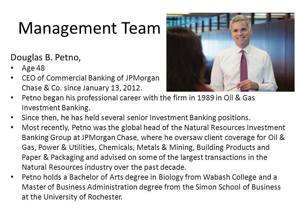 Management Team Douglas B. Petno, Age 48