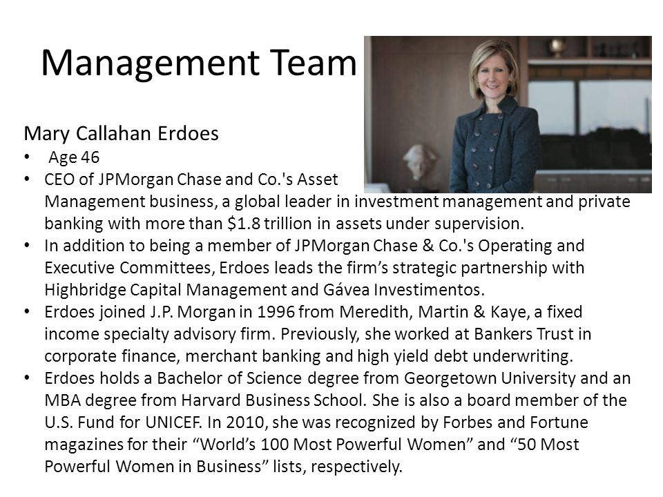 Management Team Mary Callahan Erdoes Age 46