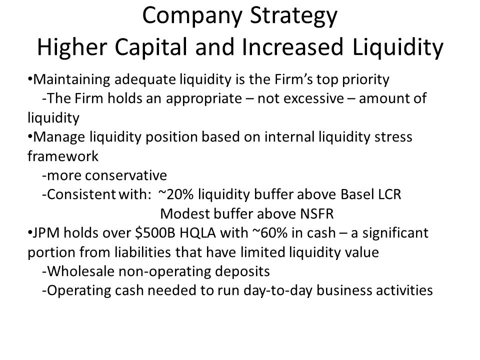 Company Strategy Higher Capital and Increased Liquidity