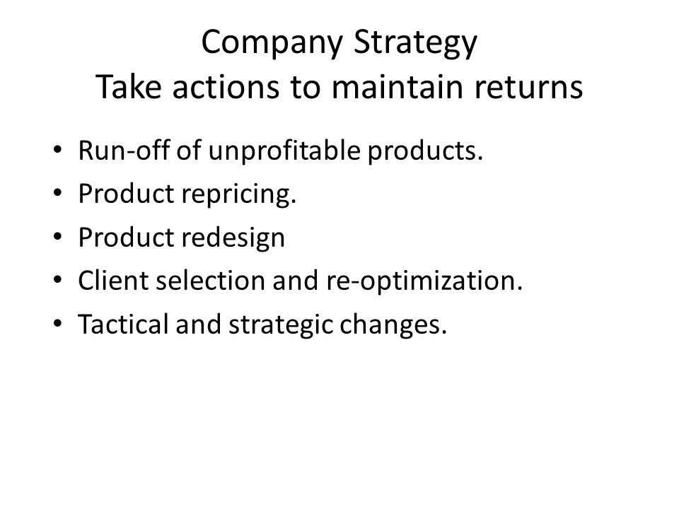 Company Strategy Take actions to maintain returns