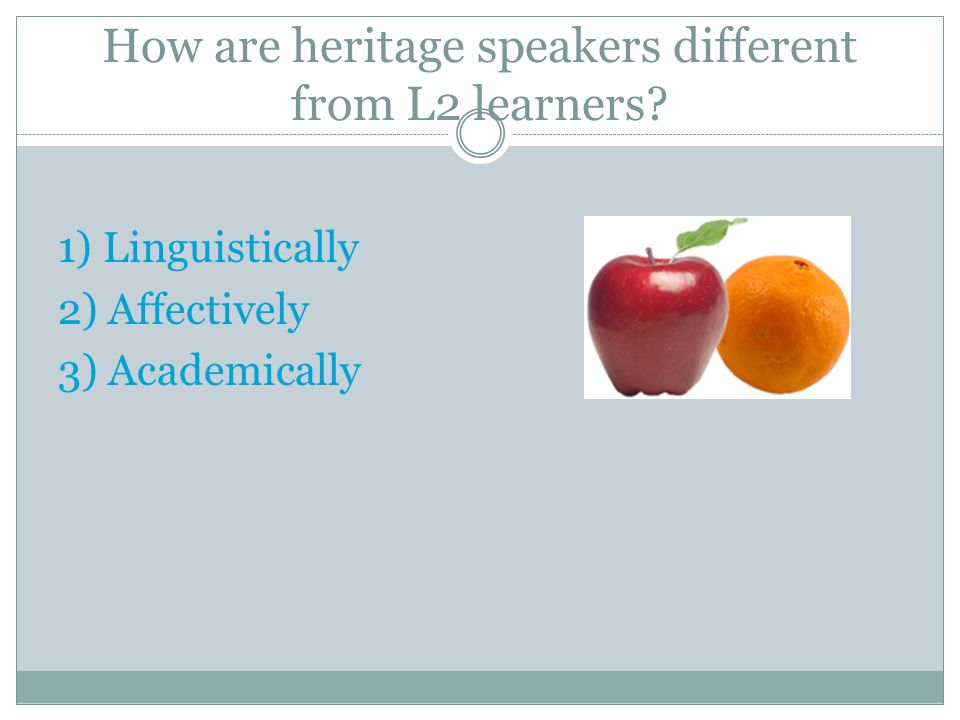 How are heritage speakers different from L2 learners