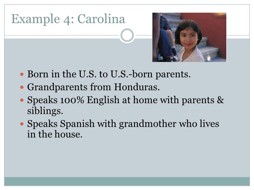 Example 4: Carolina Born in the U.S. to U.S.-born parents.