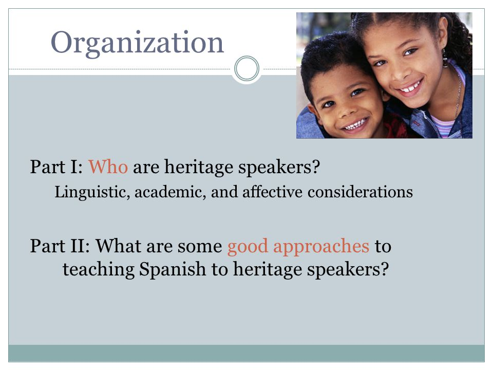 Organization Part I: Who are heritage speakers