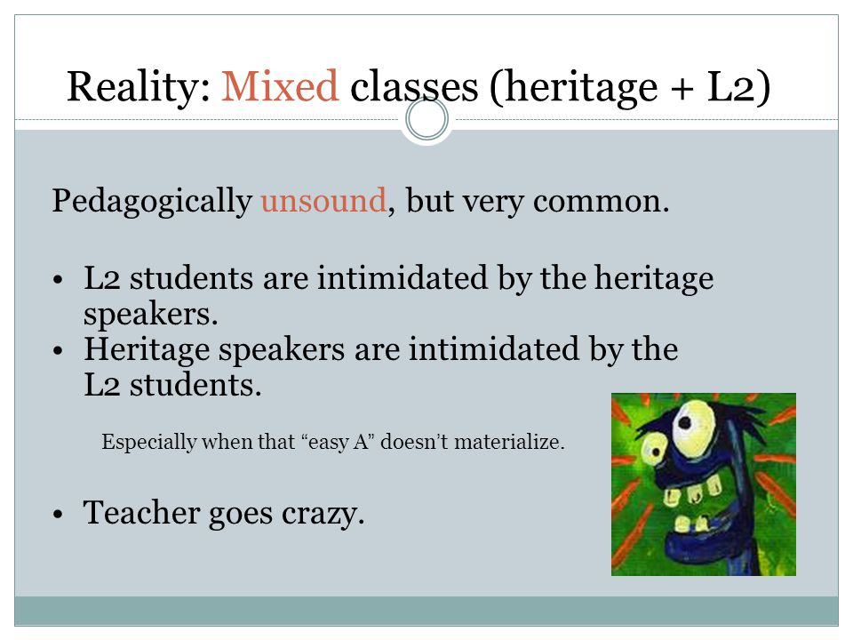 Reality: Mixed classes (heritage + L2)