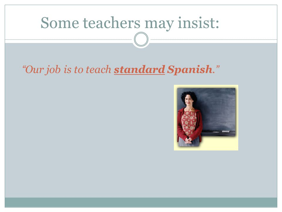 Some teachers may insist: