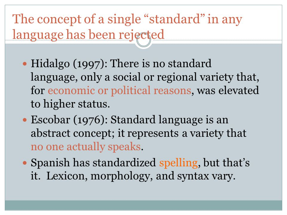 The concept of a single standard in any language has been rejected