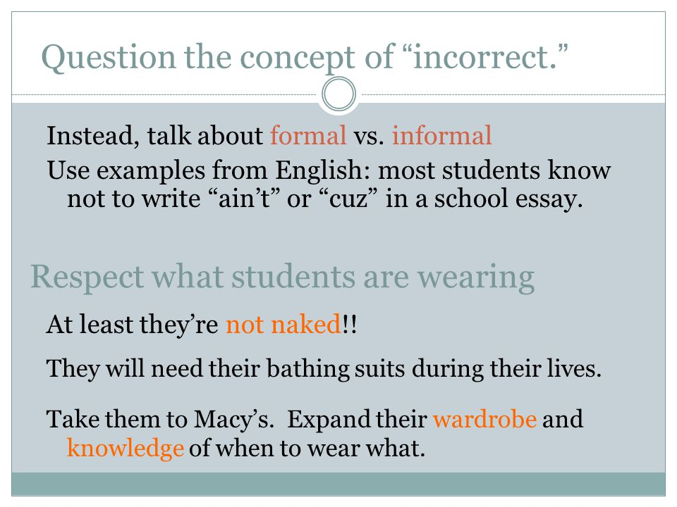 Question the concept of incorrect.