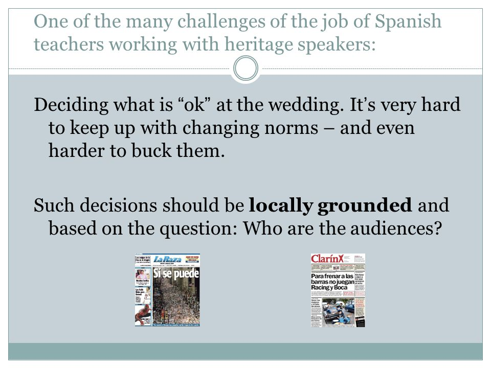 One of the many challenges of the job of Spanish teachers working with heritage speakers: