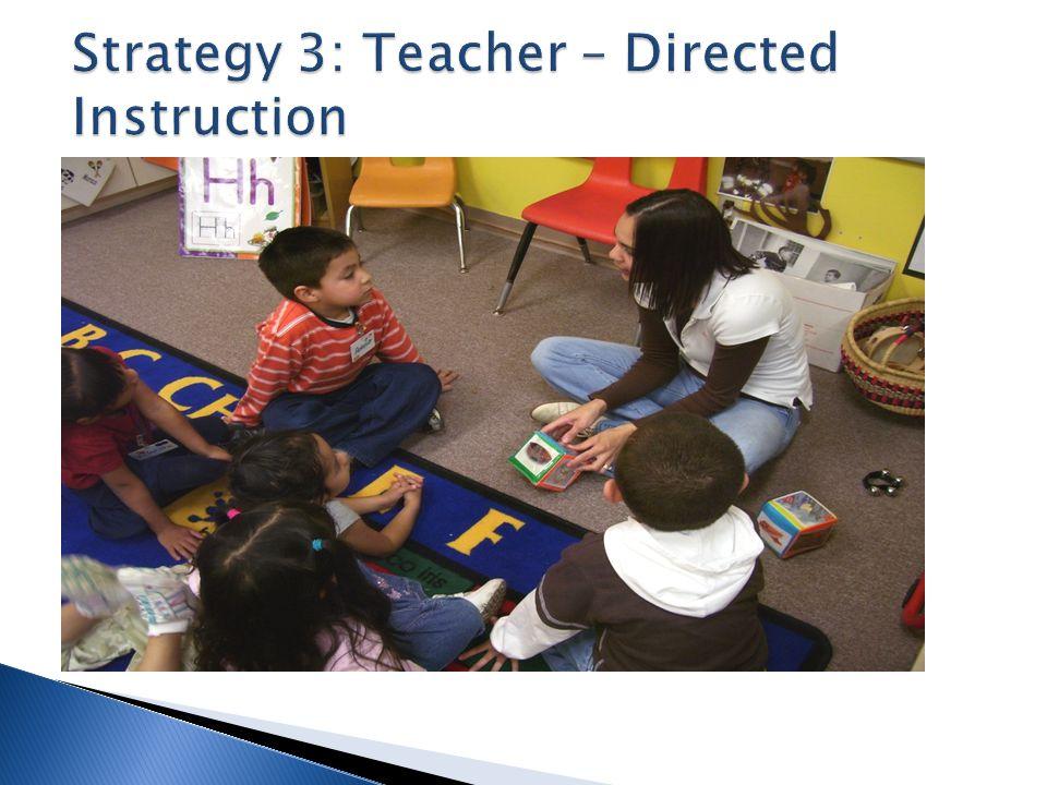 Strategy 3: Teacher – Directed Instruction