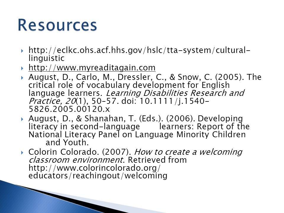 Resources http://eclkc.ohs.acf.hhs.gov/hslc/tta-system/cultural- linguistic. http://www.myreaditagain.com.