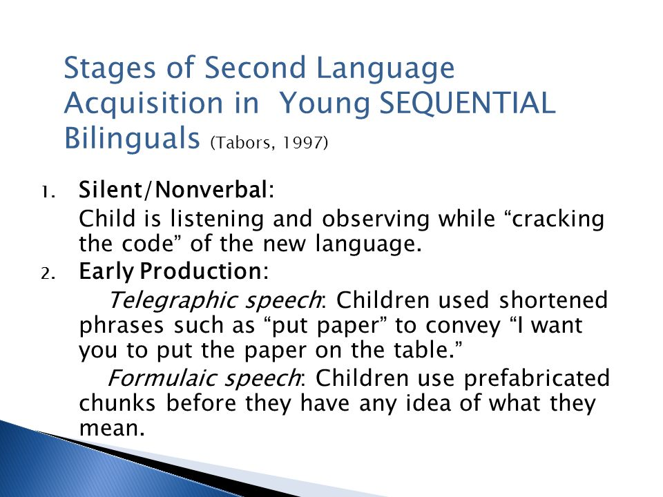 Stages of Second Language Acquisition in Young SEQUENTIAL Bilinguals (Tabors, 1997)