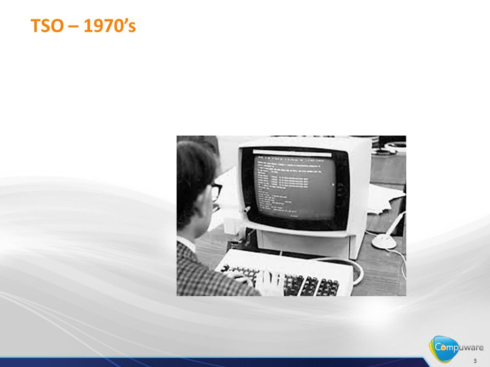 TSO – 1970's