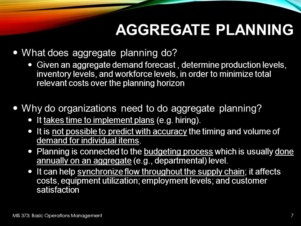 Aggregate Planning What does aggregate planning do
