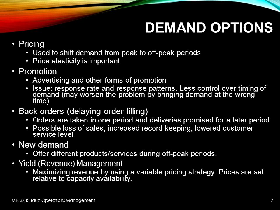 Demand Options Pricing Promotion Back orders (delaying order filling)