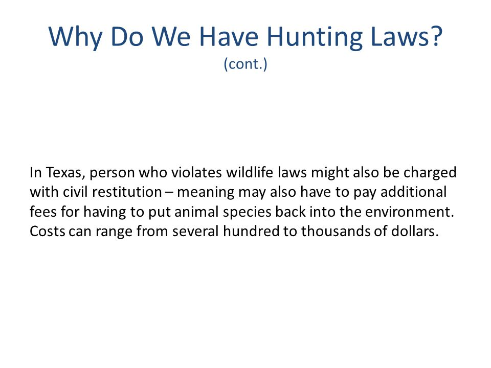 Why Do We Have Hunting Laws (cont.)