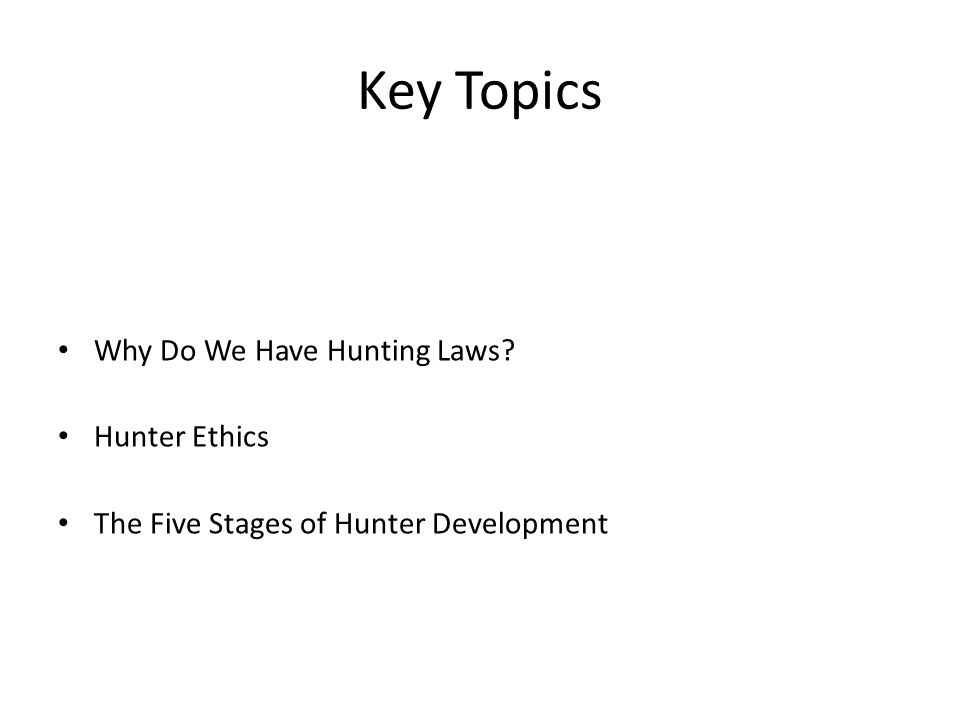 Key Topics Why Do We Have Hunting Laws Hunter Ethics