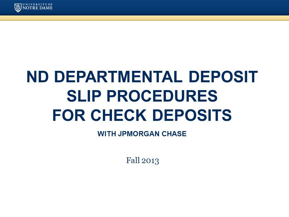 ND Departmental Deposit Slip Procedures for Check Deposits with JPMorgan Chase